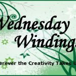 A Memory Journal…Wednesday Windings 03/09/2011 {LINK UP!}
