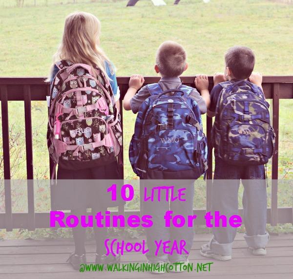 10 Little Routines for the New School Year @ www.walkinginhighcotton.net