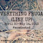 Everything Frugal {LINK UP}…The Ultimate Frugal Link Up