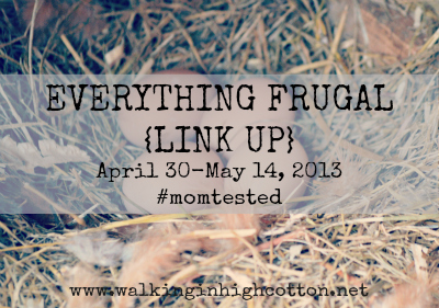 Everything Frugal {LINK UP} @ Walking in High Cotton
