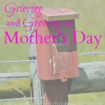 Spring Pastures…On Grieving and Growing and Mother's Day