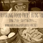 Everything Food Prep {Blog Hop} — Some Tips for the Super-Busy Momma