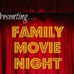 Presenting…Family Movie Night!