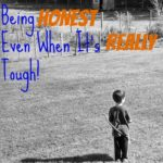 Being Honest With Children…Even When It's Really Tough!