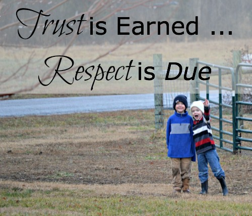 Trust is Earned...Respect is Due. The difference between the two. {at www.walkinginhighcotton.net}