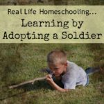 Real Life Homeschooling…Learning by Adopting a Soldier