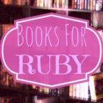 10 Books for RUBY…Valentine Surprises