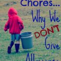 Kids and Chores...Why We Don't Give Allowance for Chores {via www.walkinginhighcotton.net}