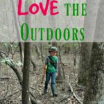Helping Kids LOVE the Outdoors