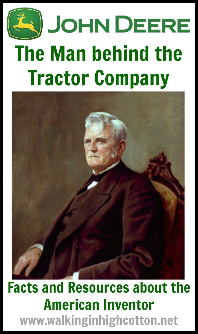 "John Deere, the Man Behind the Tractor Company. An American Inventor from the 1800s, who developed the ""Plow that Broke the Plains."" A list of video and book resources to study John Deere, the man.  via Walking in High Cotton"