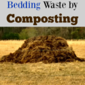 managing winter bedding waste by composting via Walking in High Cotton...large-er scale composting on the homestead.