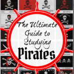 History, Adventure, and Treasure…The Ultimate Guide to Studying Pirates
