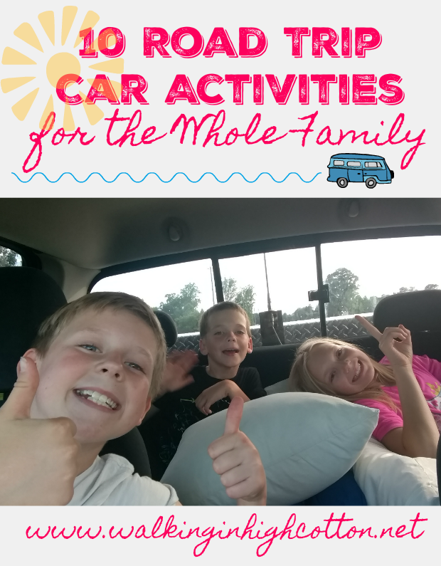 10 great activities for the whole family to enjoy TOGETHER in the car! via Walking in High Cotton