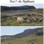 One Week of Scotland Adventures…Part 1: The Highlands