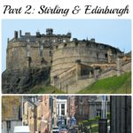 Our Week of Scotland Adventures…Part 2: Stirling and Edinburgh