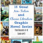 15 Great Non-Fiction and Classic Literature Graphic Novel Series for Grades 4-8