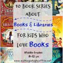 10 Book Series about Books and Library Adventures for Book Loving Middle Grade Readers, via Walking in High Cotton