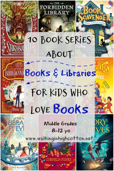 10 book series about books and library adventures for middle grade readers that love books, via Walking in High Cotton