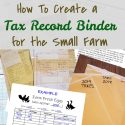 How to create a simple tax record binder for the small farm. Tackle that Schedule F with confidence! via Walking in High Cotton